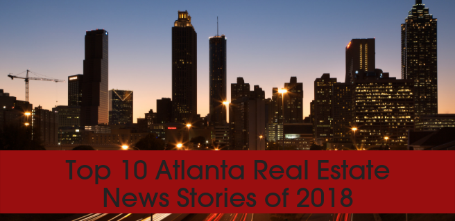 Top 10 Atlanta Real Estate News Stories
