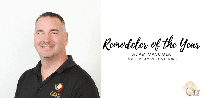 Adam Mascola with Copper Sky Named Remodeler of the Year