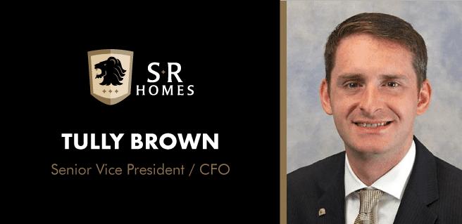 SR Homes Tully Brown CFO, Senior Vice President