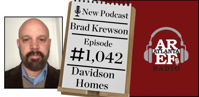 Graphic advertising Brad Krewson with Davidson Homes on Atlanta Real Estate Forum radio.