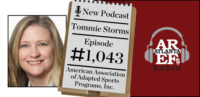 Graphic advertising the newest Around Atlanta segment with the Atlanta Real Estate Forum podcast radio featuring Tommie Storms with the American Association of Adapted Sports Programs, Inc.
