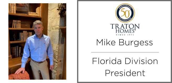 Traton Homes hires Mike Burgess and expands into florida